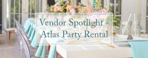 vendor spotlight atlas party rental