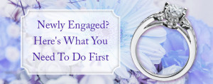 newly engaged here's what you need to do first