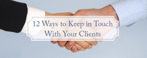 12 ways to keep in touch with your clients