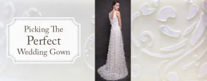 picking the perfect wedding gown