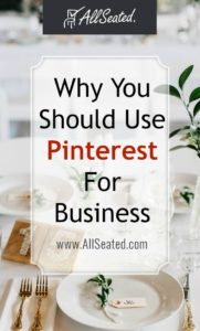 why you should use pinterest for business / AllSeated