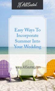 Easy Ways To Incorporate Summer Into Your Wedding