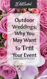 Having an outdoor wedding? You may want to tent your event. Read on to learn why!