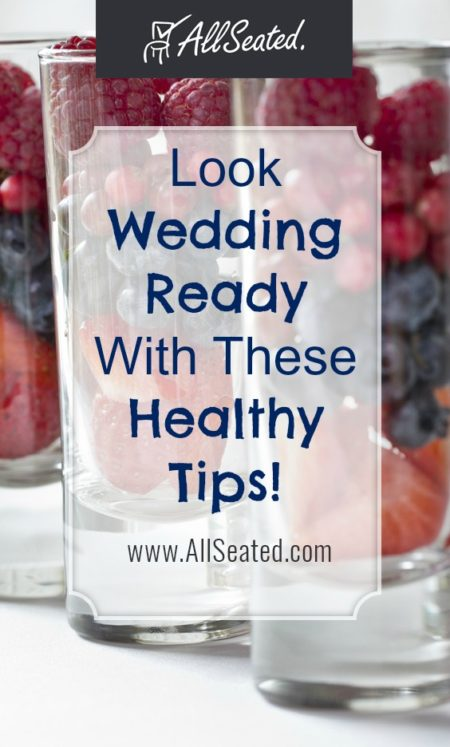 look wedding ready this summer with these healthy tips!