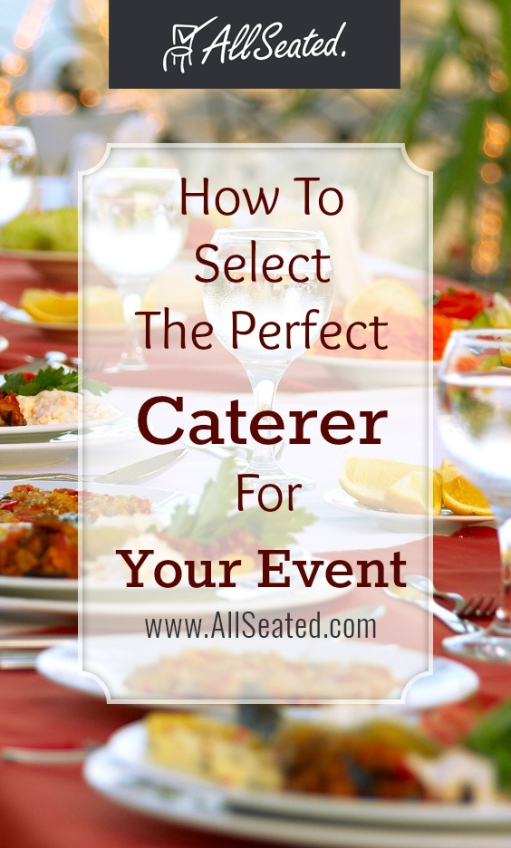how to select the perfect caterer for your event