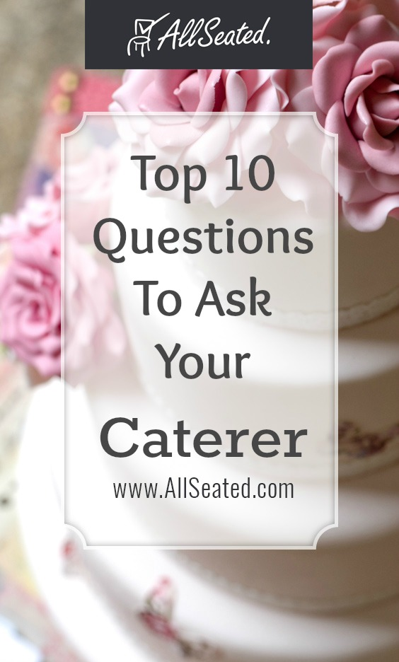 Top 10 Questions To Ask Your Caterer