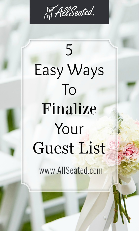 5 Easy Ways To Finalize Your Guest List