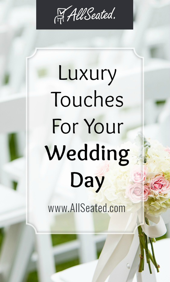 check out these luxury touches for your wedding day! / AllSeated