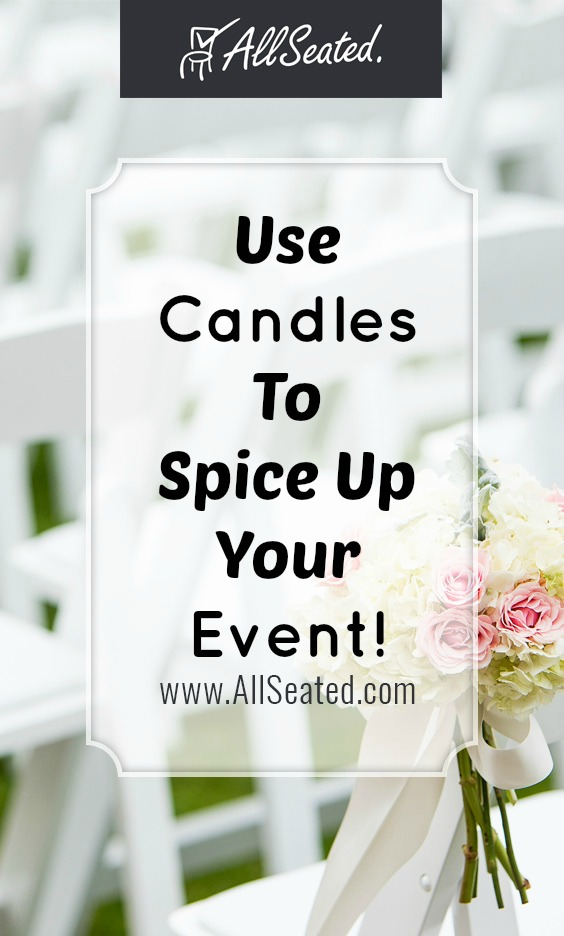 learn how to use candles to spice up your next event! / AllSeated